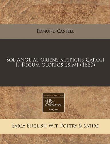 Sol Angliae oriens auspiciis Caroli II Regum gloriosissimi (1660)