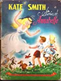 Kate Smith: Stories of Annabelle (Based on the Original Annabelle Stories By Jane Gale)