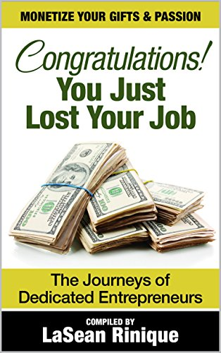 Congratulations! You Just Lost Your J.O.B!: Compiled by LaSean Rinique PDF