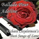 Ballade Pour Adeline: Richard Clayderman's Best Songs of Love