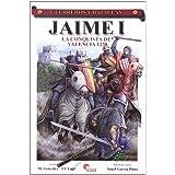 Jaime I - la conquista de Valencia 1238 (Guerreros Y Batallas)