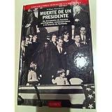 Muerte de un presidente (II) Un documento de fuentes privilegiadas, contemporáneo a la muerte de Kennedy