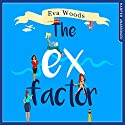 The Ex Factor Audiobook by Eva Woods Narrated by Laura Kirman