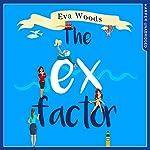 The Ex Factor | Eva Woods