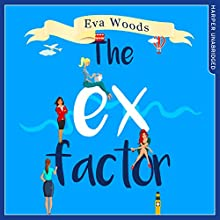 The Ex Factor | Livre audio Auteur(s) : Eva Woods Narrateur(s) : Laura Kirman