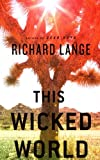 This Wicked World: A Novel eBook: Richard Lange