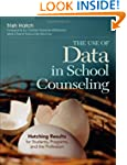 The Use of Data in School Counseling:...
