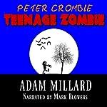 Peter Crombie, Teenage Zombie | Adam Millard
