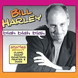 Blah Blah Blah: Stories About Clams, Swamp Monsters, Pirates & Dogs | [Bill Harley]