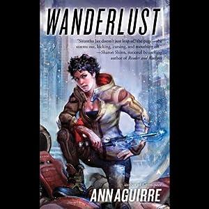 Wanderlust: Sirantha Jax, Book 2 | [Ann Aguirre]