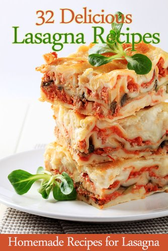 32 Delicious Lasagna Recipes - Homemade Recipes for Lasagna