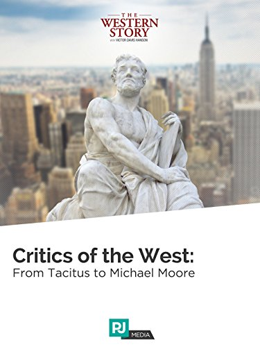 The Western Story Lecture #8: Critics of the West: From Tacitus to Michael Moore