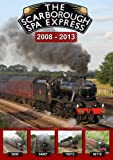 The Scarborough Spa Express 2008-2013 Dvd (LNER, Trains)