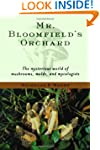 Mr. Bloomfield's Orchard: The Mysteri...