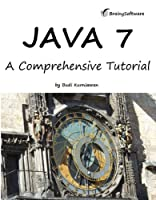 Java 7: A Comprehensive Tutorial Front Cover