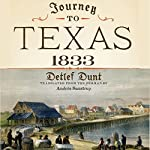 Journey to Texas, 1833 | Detlef Dunt