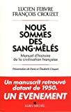 Acheter le livre Nous sommes des sang-mls : Manuel dhistoire de la civilisation francaise