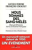 echange, troc Lucien Febvre, François Crouzet - Nous sommes des sang-mêlés : Manuel d'histoire de la civilisation francaise