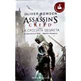 Assassin's Creed. La crociata segretadi Oliver Bowden