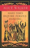 Hard Times Require Furious Dancing: New Poems (A Palm of Her Hand Project)