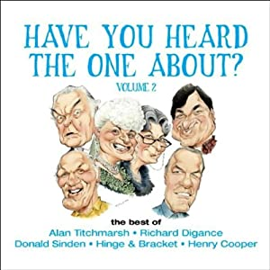 Have You Heard the One About: Volume 2 | [Alan Titchmarsh, Richard Digance, Donald Sinden]