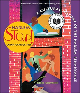 Harlem Stomp!: A Cultural History Of The Harlem Renaissance written by Laban Carrick Hill