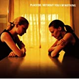 Without You I'm Nothingby Placebo