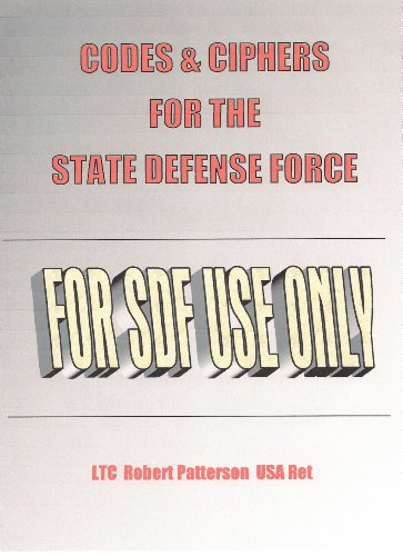 Robert Patterson - Codes and Ciphers for the State Defense Force (English Edition)