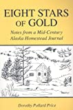 Eight Stars of Gold: Notes from a Mid-Century Alaska Homestead Journal