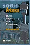 img - for Supernatural Arkansas: Ghosts, Monsters, and the Unexplained book / textbook / text book