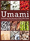 Umami: Unlocking the Secrets of the Fifth Taste (Arts and Traditions of the Table: Perspectives on Culinary History)