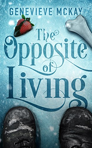 The Opposite of Living (The Strange Adventures of Carolina Brown Book 1)