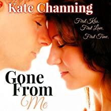 Gone From Me (       UNABRIDGED) by Kate Channing Narrated by Rosanna Weigant