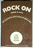 Rock on: The illustrated encyclopedia of rock n' roll (0690005830) by Nite, Norm N