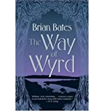 The Way of Wyrd Bates, Brian ( Author ) Feb-01-2005 Paperback