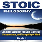 Stoic Philosophy: Ancient Wisdom for Self-Control, Perseverance, and Tranquility of Mind Hörbuch von Marc Pantazis Gesprochen von: Kevin Theis