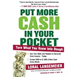 Put More Cash in Your Pocket: Turn What You Know into Dough ~ Loral Langemeier
