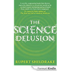 The Science Delusion (English Edition)