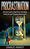 img - for Procrastination: Ultimate Guide to Stop Being Lazy, Being Productive and Achieving More Success (Time Management Series Book 2) book / textbook / text book