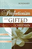 img - for Perfectionism and Gifted Children book / textbook / text book