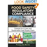 Food Safety Regulatory Compliance: Catalyst for a Lean and Sustainable Food Supply Chain (Resource Management)...