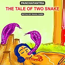 The Tale of Two Snakes Audiobook by Rahul Garg Narrated by Ishita Garg