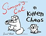 Simon's Cat in Kitten Chaos by Simon Tofield
