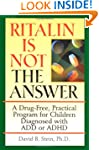 Ritalin Is Not The Answer: A Drug-Fre...