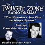 The Monsters Are Due on Maple Street: The Twilight Zone Radio Dramas | Rod Serling