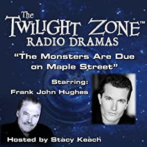 The Monsters Are Due on Maple Street: The Twilight Zone Radio Dramas | [Rod Serling]