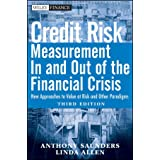Credit Risk Management In and Out of the Financial Crisis: New Approaches to Value at Risk and Other Paradigms ~ Anthony Saunders