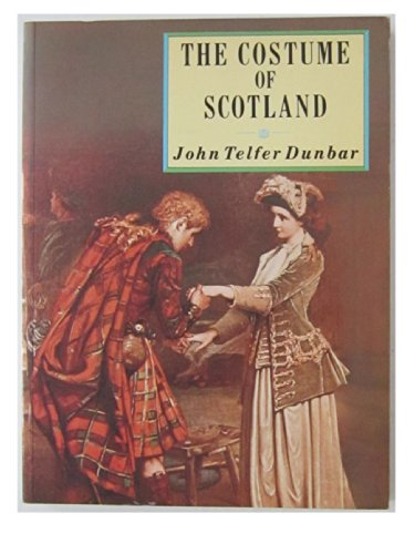 The Costume of Scotland (Batsford costume paperbacks)
