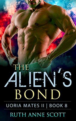 Alien Romance: The Alien's Bond: A Sci-fi Alien Warrior Invasion Abduction Romance (Uoria Mates II Book 8)