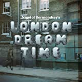 Nigel of Bermondsey London Dream Time